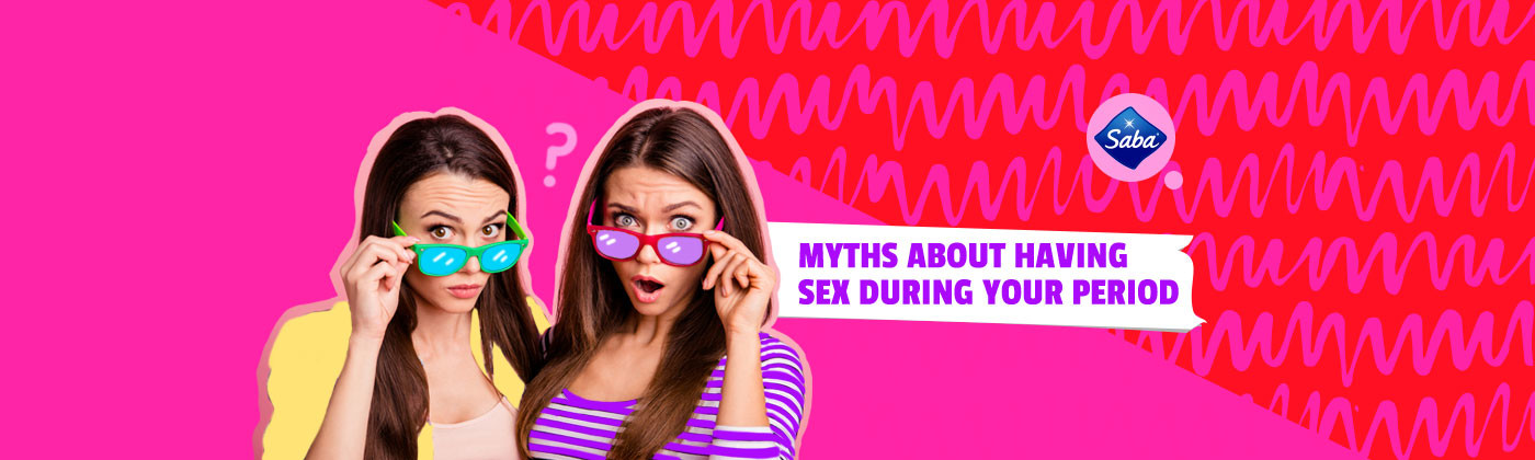 Myths about having sex during your period